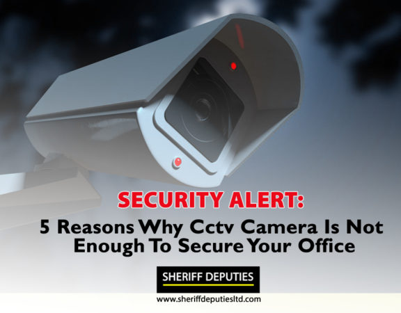 5 Reasons Why CCTV Cameras Are Not Enough To Secure Your Office