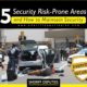 5 Security Risk-Prone Areas and How to Maintain Security