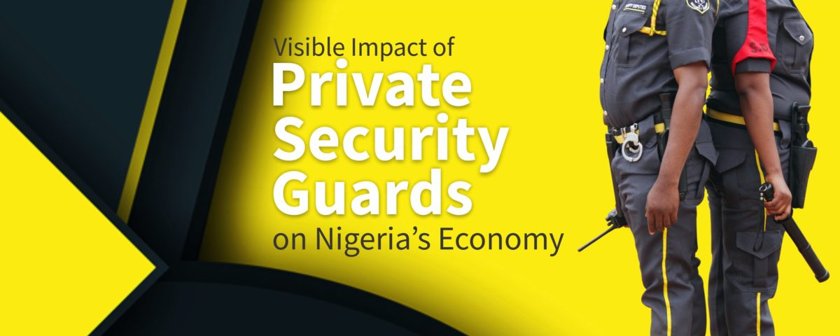 The 4 Visible Impacts of Private Security Guards on Nigeria's Economy