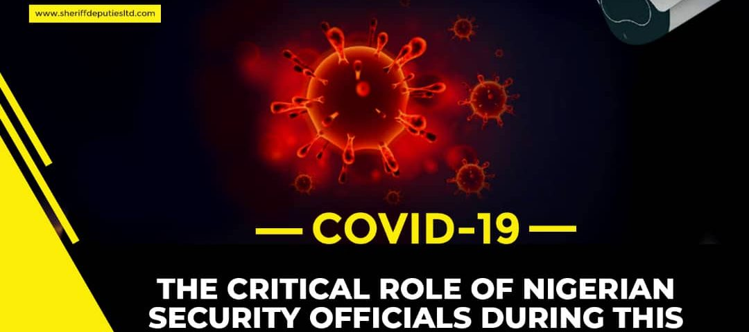 COVID19: The Critical Role of Nigerian Security Officials during This Global Pandemic