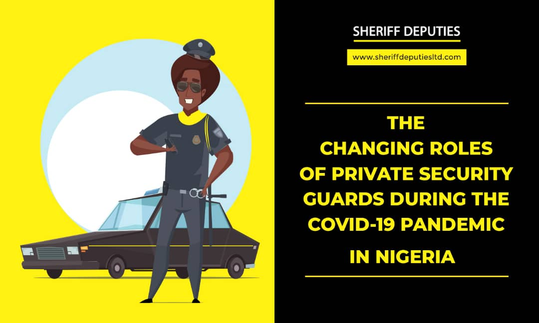 The Changing Role of the Private Security Guards during the COVID19 Pandemic in Nigeria