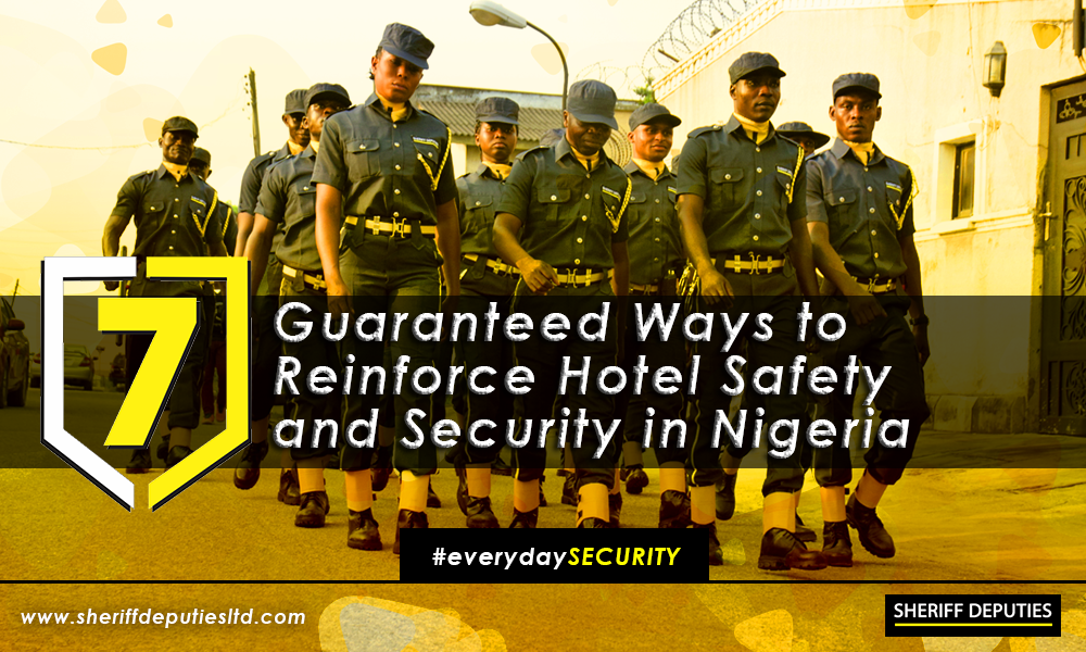 7 Guaranteed Ways to Reinforce Hotel Safety and Security in Nigeria
