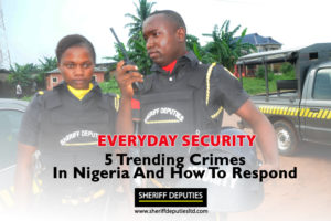 EVERYDAY SECURITY: 5 Trending Crimes In Nigeria And How To Respond