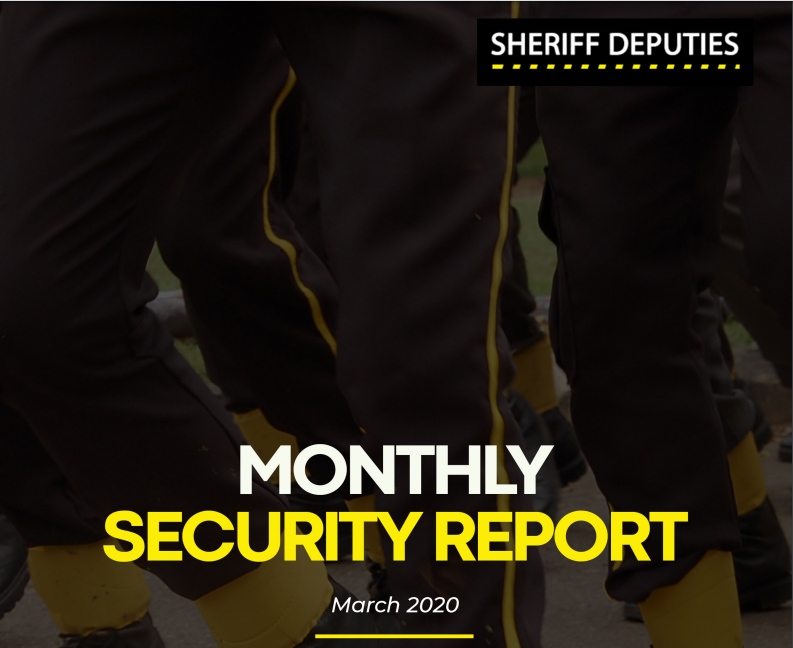Sheriff Deputies Monthly Security Report (March 2020)