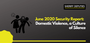 June 2020 Security Report: Domestic Violence, a Culture of Silence
