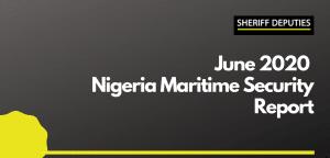 June 2020 Nigeria Maritime Security Report