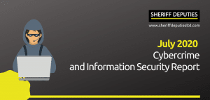 July 2020 Cybercrime and Information Security Report
