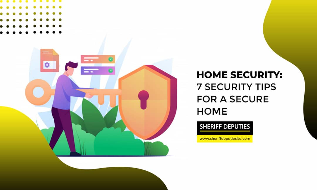 Home Security: 7 Essential Tips for a Secure Home