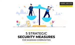 5 Strategic Security Measures for Nigerian Communities