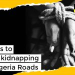 7 Ways to Avoid Kidnapping on Nigeria Roads