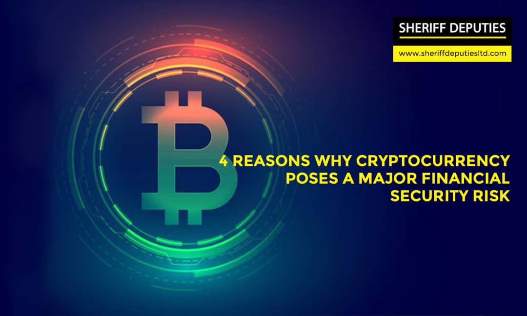 4 Reasons Why Crypto Currency Poses a Major Financial Security Risk