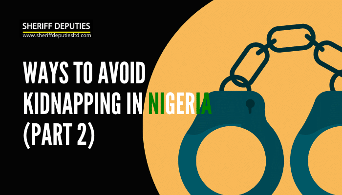 Ways to Avoid Kidnapping in Nigeria (PART 2)