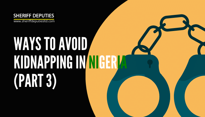 Ways to Avoid Kidnapping in Nigeria (PART 3)