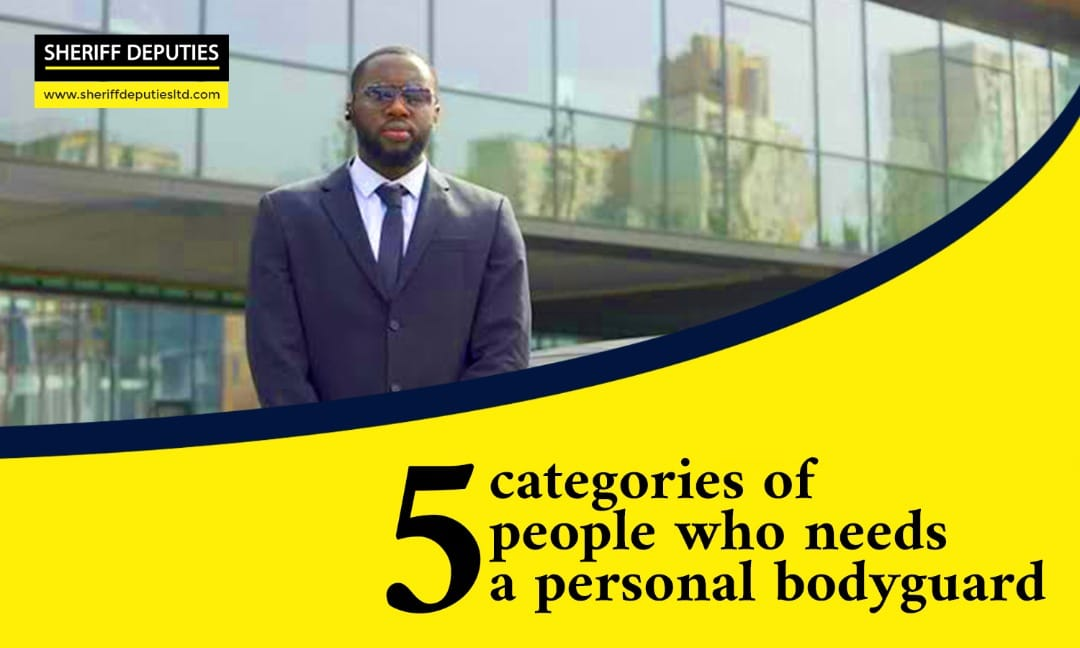 5 Categories of People Who Needs a Personal Bodyguard