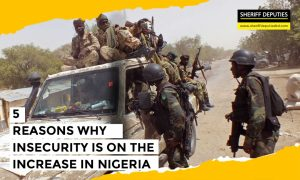 5 Reasons Why Insecurity is on the increase in Nigeria
