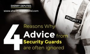 4 Reasons Why Advice from Security Guards are often ignored